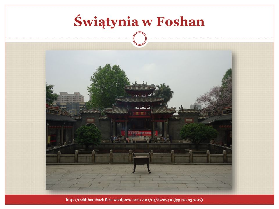 Świątynia w Foshan http://toddthornback.files.wordpress.com/2011/04/dsc07410.jpg (20.03.2012)