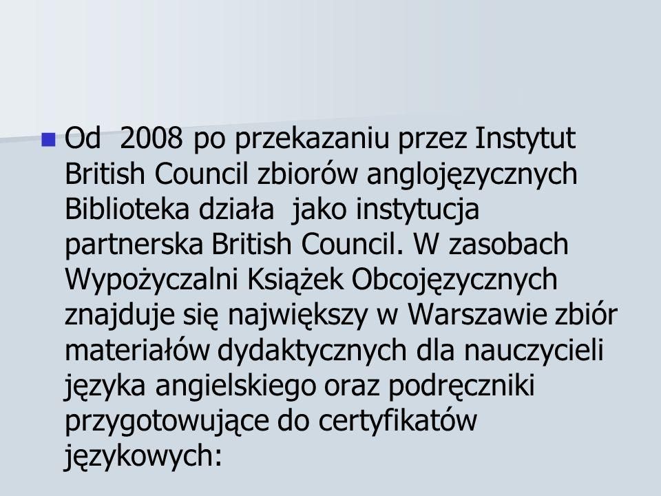 Od 2008 po przekazaniu przez Instytut British Council zbiorów anglojęzycznych Biblioteka działa jako instytucja partnerska British Council.