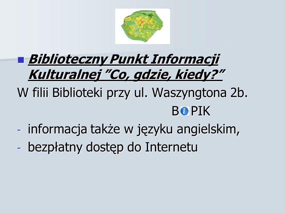 Biblioteczny Punkt Informacji Kulturalnej Co, gdzie, kiedy