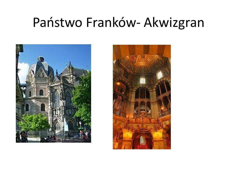 Państwo Franków- Akwizgran