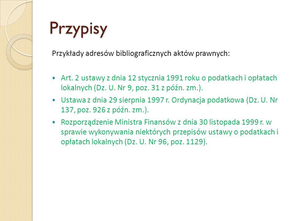 Przypisy Przykłady adresów bibliograficznych aktów prawnych: