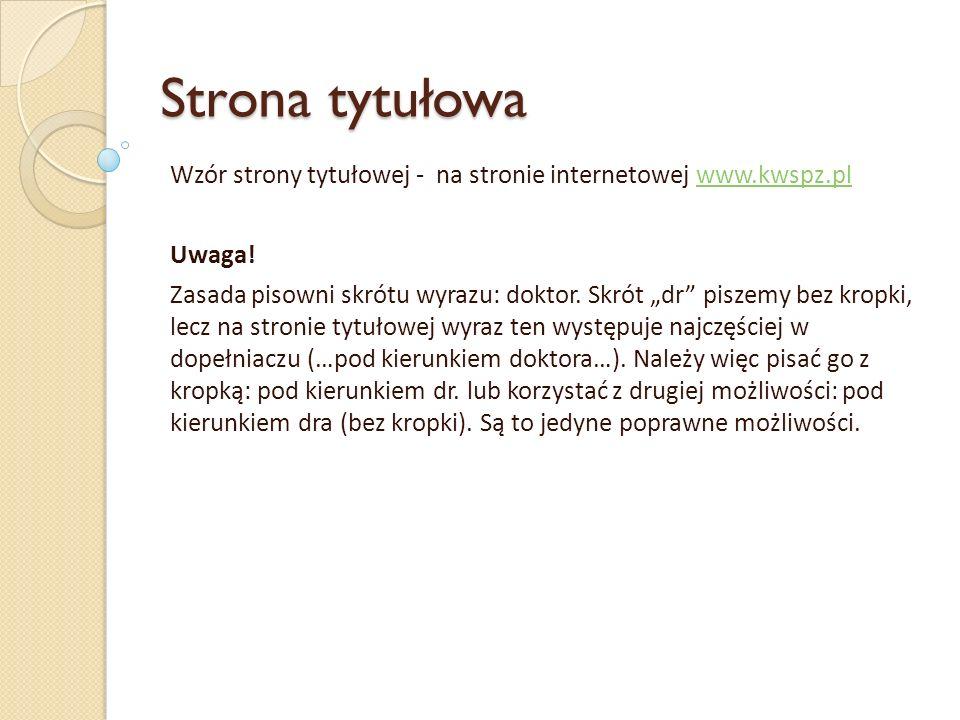 Strona tytułowa Wzór strony tytułowej - na stronie internetowej www.kwspz.pl. Uwaga!