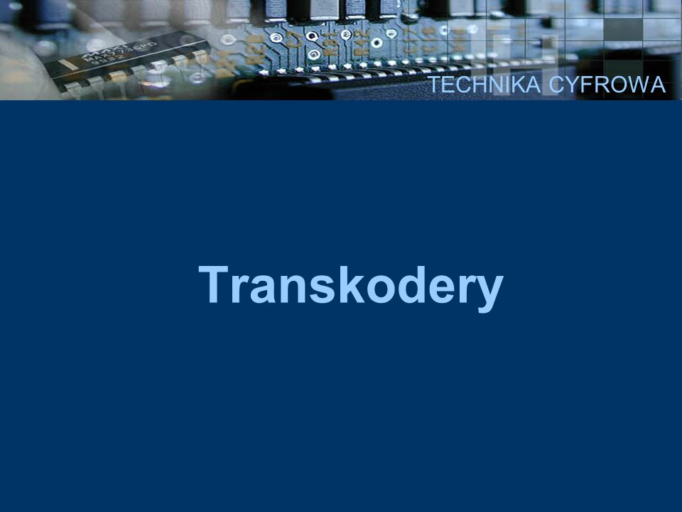 TECHNIKA CYFROWA Transkodery