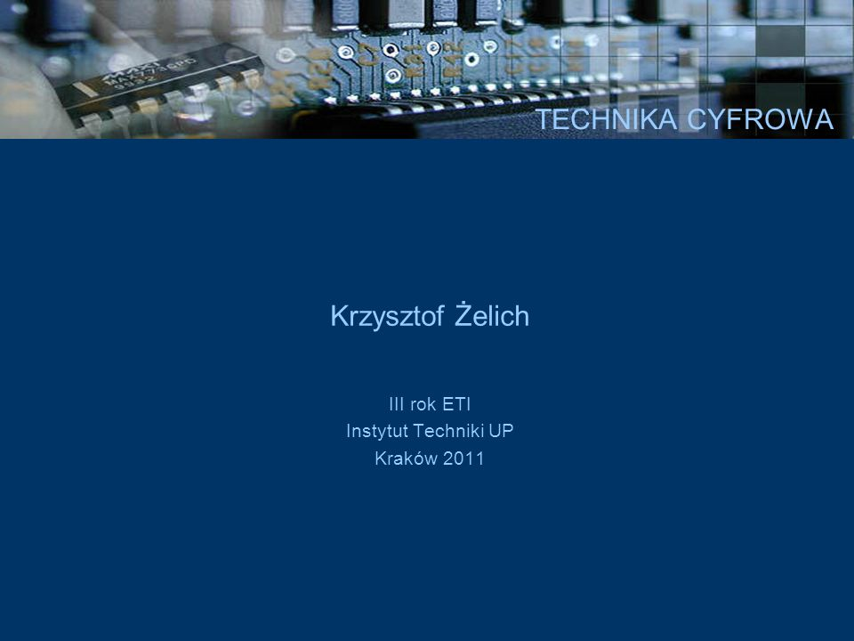 Krzysztof Żelich III rok ETI Instytut Techniki UP Kraków 2011