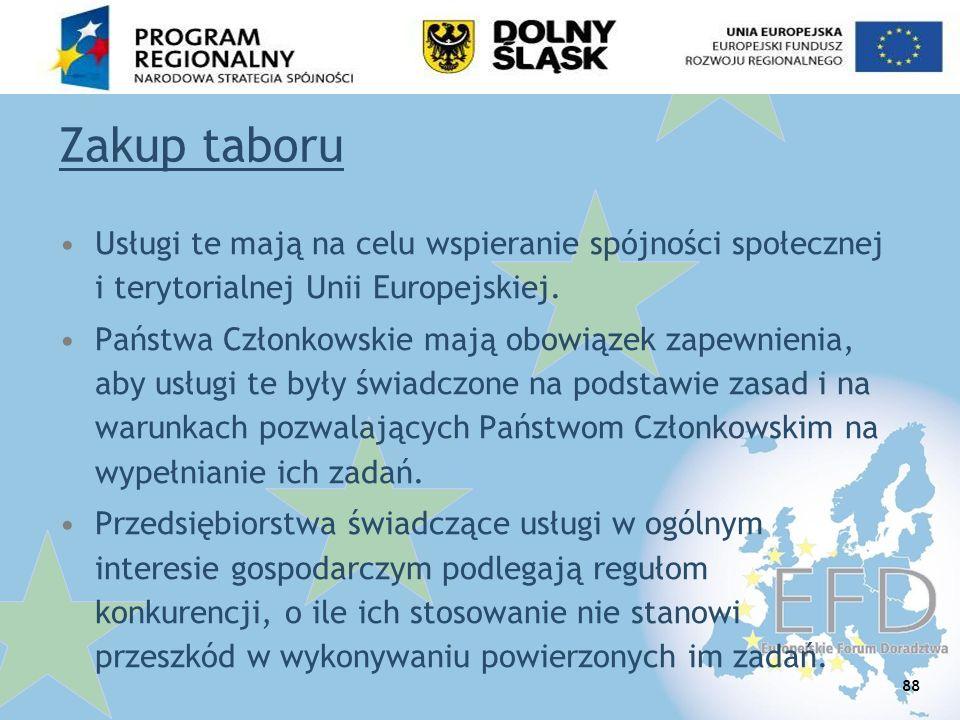 Zakup taboru Usługi te mają na celu wspieranie spójności społecznej i terytorialnej Unii Europejskiej.