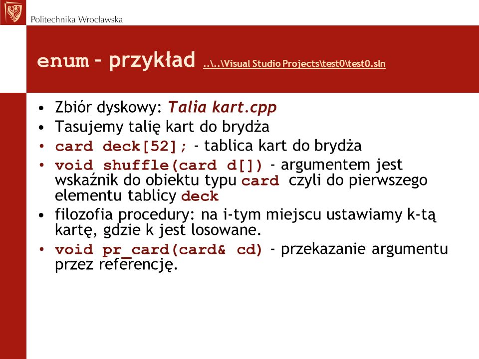 enum – przykład ..\..\Visual Studio Projects\test0\test0.sln