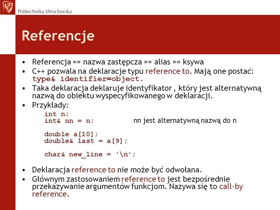Referencje Referencja == nazwa zastępcza == alias == ksywa