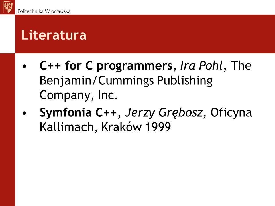 LiteraturaC++ for C programmers, Ira Pohl, The Benjamin/Cummings Publishing Company, Inc.