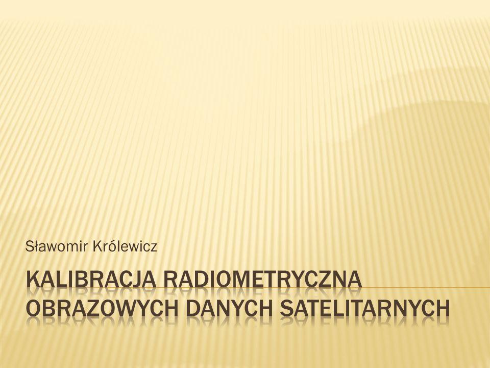 Kalibracja radiometryczna obrazowych danych satelitarnych
