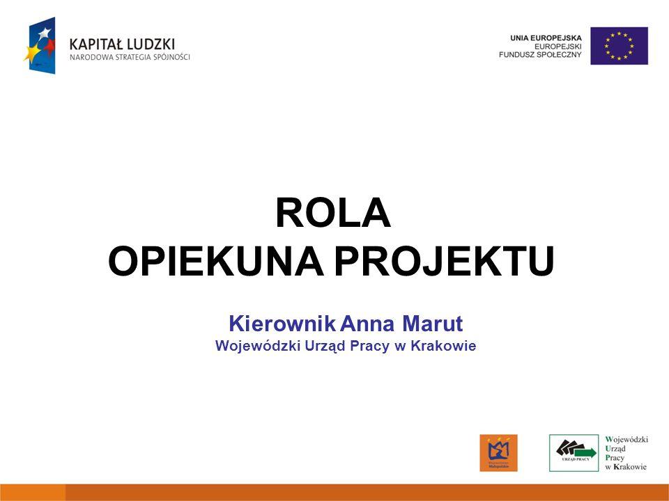 ROLA OPIEKUNA PROJEKTU Wojewódzki Urząd Pracy w Krakowie