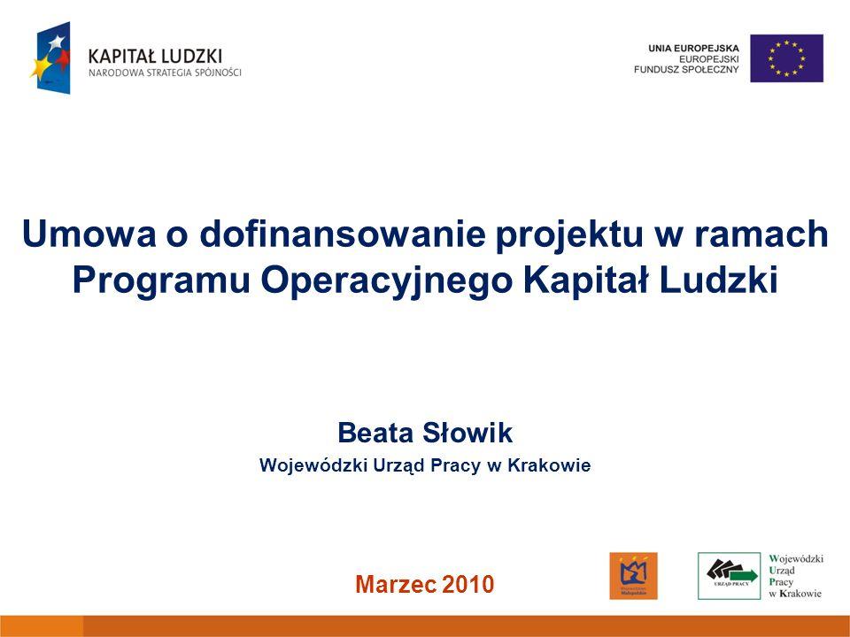 Beata Słowik Wojewódzki Urząd Pracy w Krakowie Marzec 2010