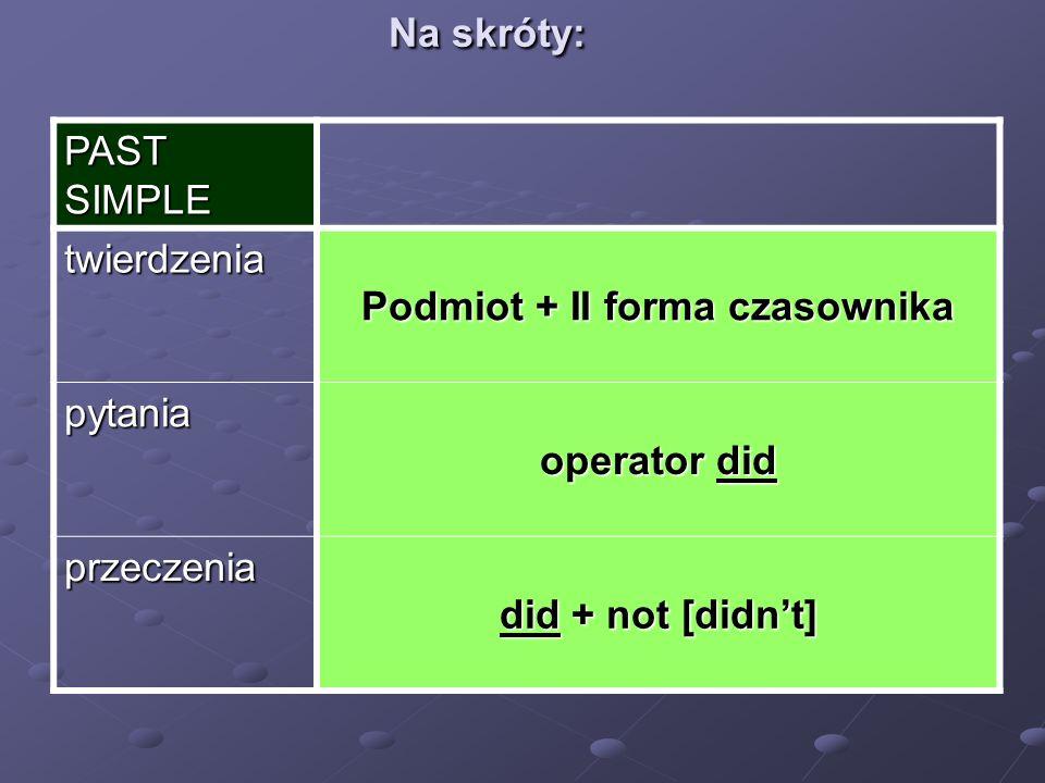 Podmiot + II forma czasownika