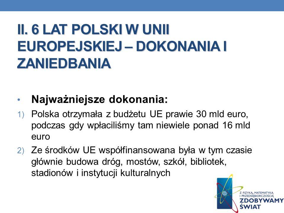 II. 6 LAT POLSKI W UNII EUROPEJSKIEJ – DOKONANIA I ZANIEDBANIA