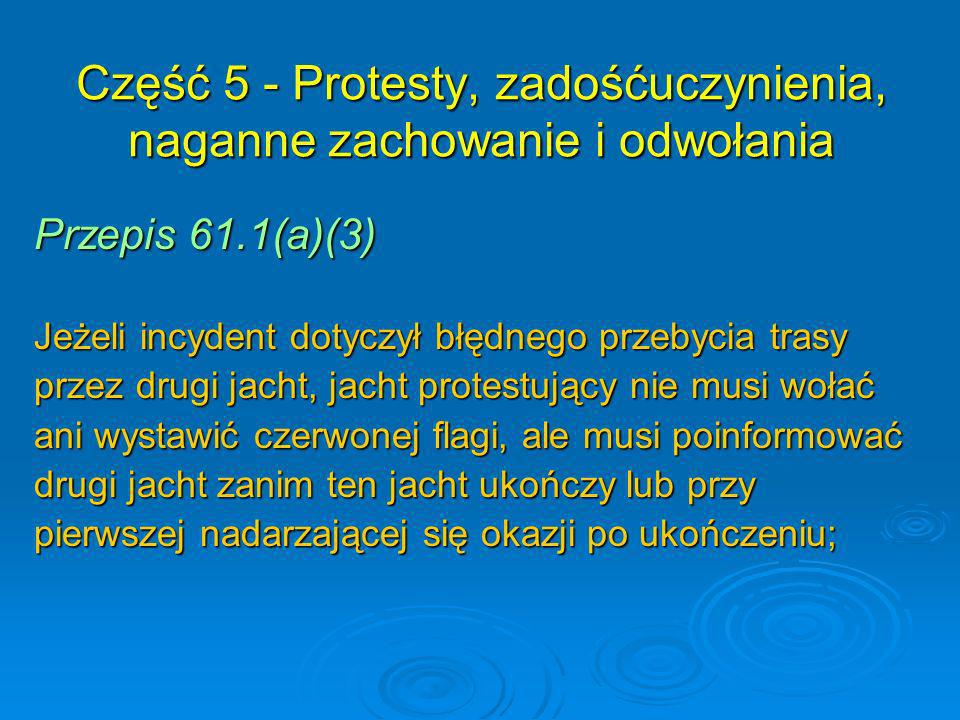 Część 5 - Protesty, zadośćuczynienia, naganne zachowanie i odwołania