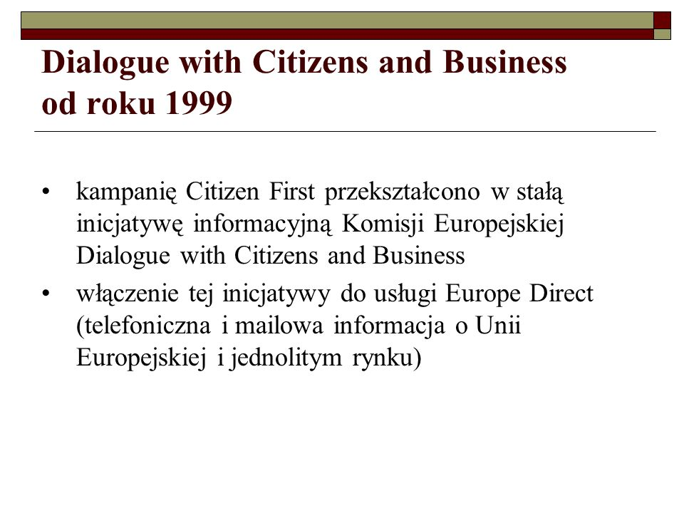 Dialogue with Citizens and Business od roku 1999