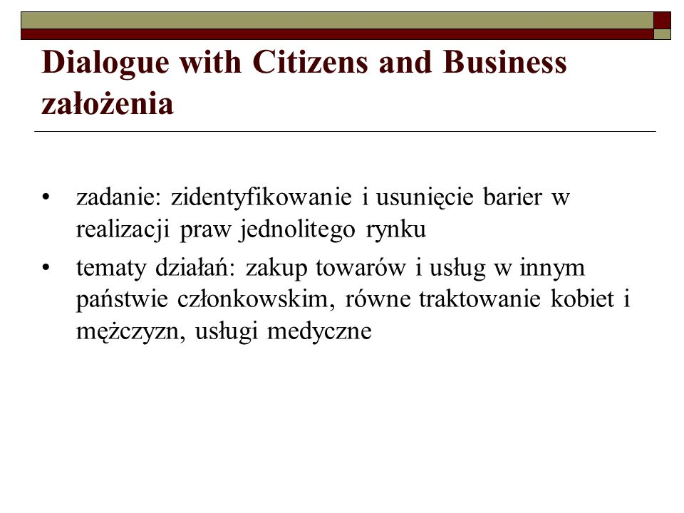 Dialogue with Citizens and Business założenia