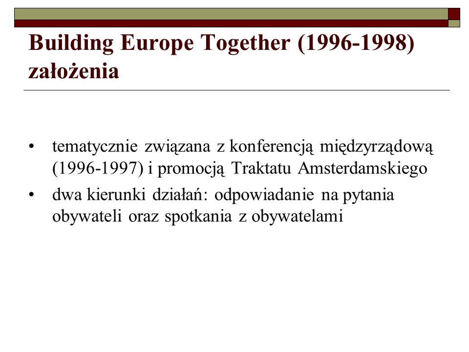 Building Europe Together (1996-1998) założenia