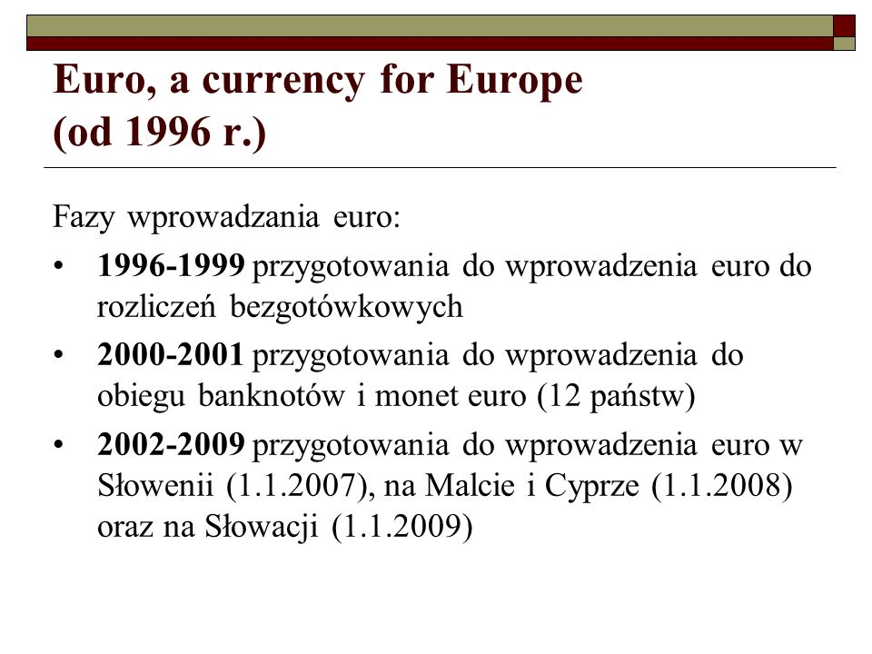 Euro, a currency for Europe (od 1996 r.)