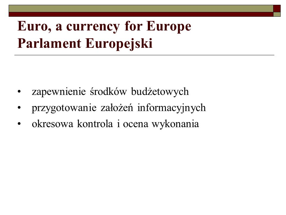 Euro, a currency for Europe Parlament Europejski