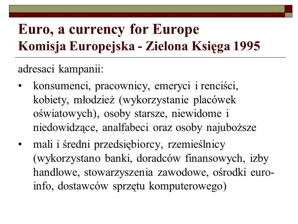 Euro, a currency for Europe Komisja Europejska - Zielona Księga 1995