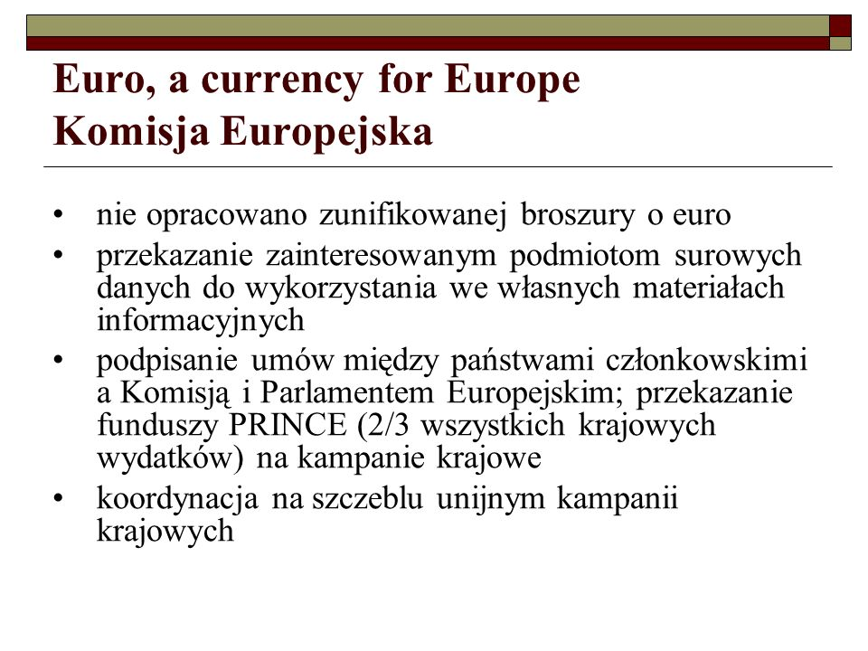 Euro, a currency for Europe Komisja Europejska