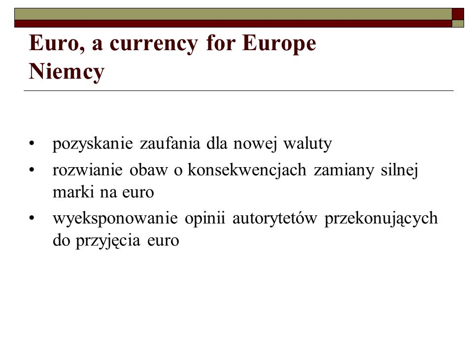 Euro, a currency for Europe Niemcy