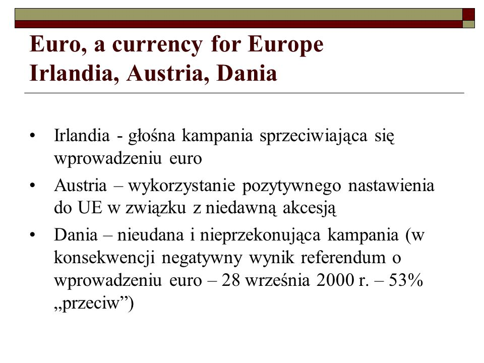 Euro, a currency for Europe Irlandia, Austria, Dania