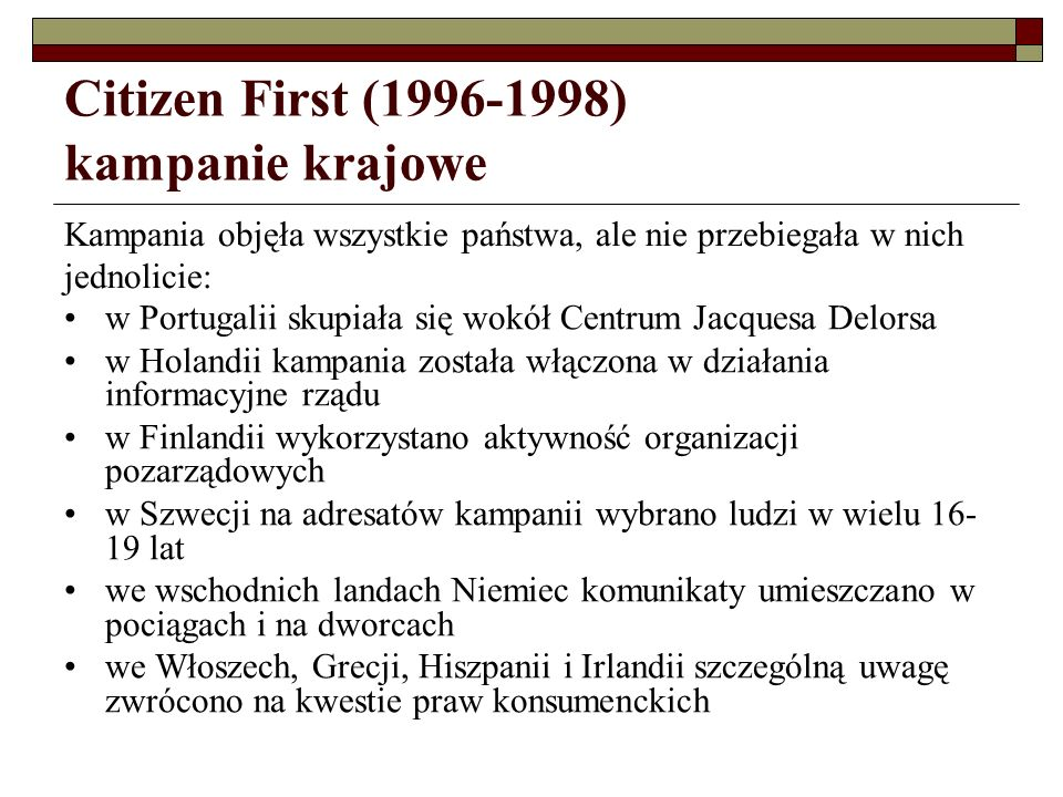 Citizen First (1996-1998) kampanie krajowe