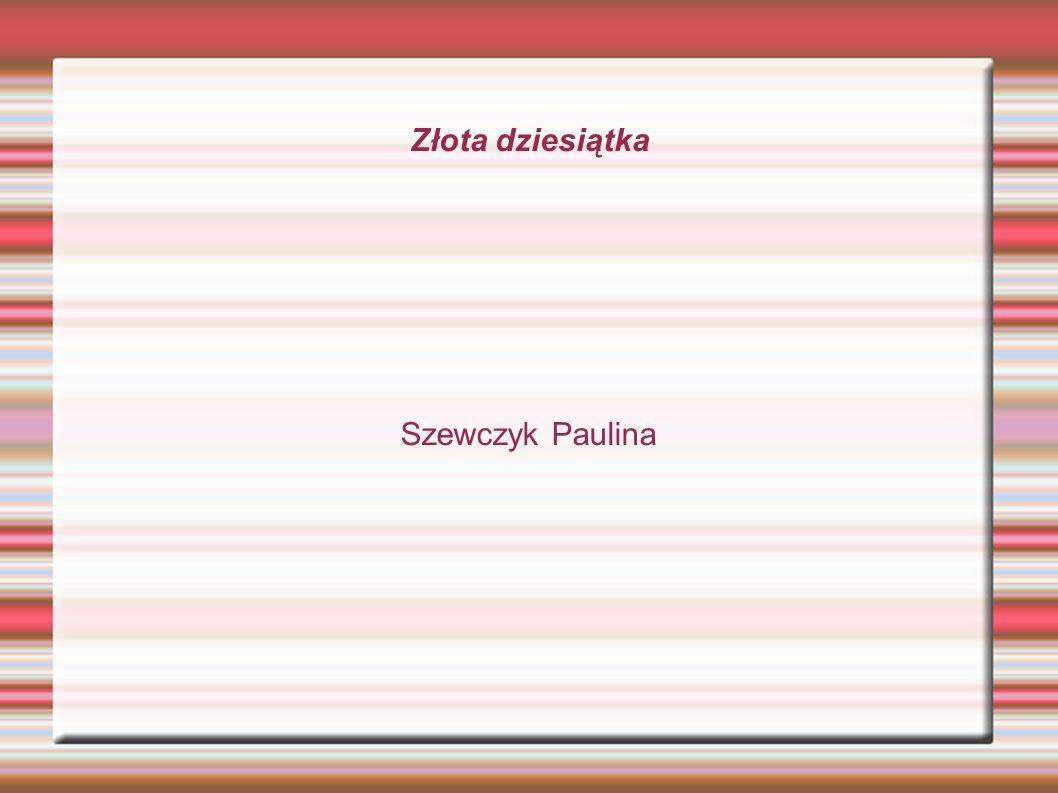 Złota dziesiątka Szewczyk Paulina