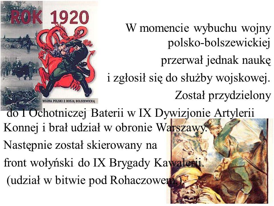 W momencie wybuchu wojny polsko-bolszewickiej przerwał jednak naukę i zgłosił się do służby wojskowej.