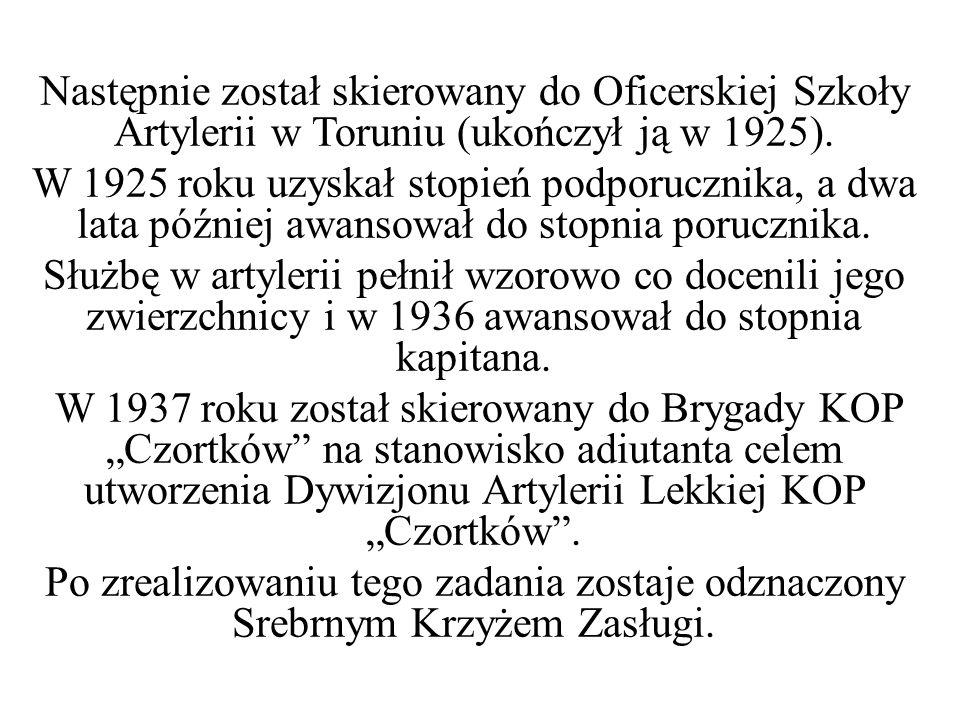 Następnie został skierowany do Oficerskiej Szkoły Artylerii w Toruniu (ukończył ją w 1925).