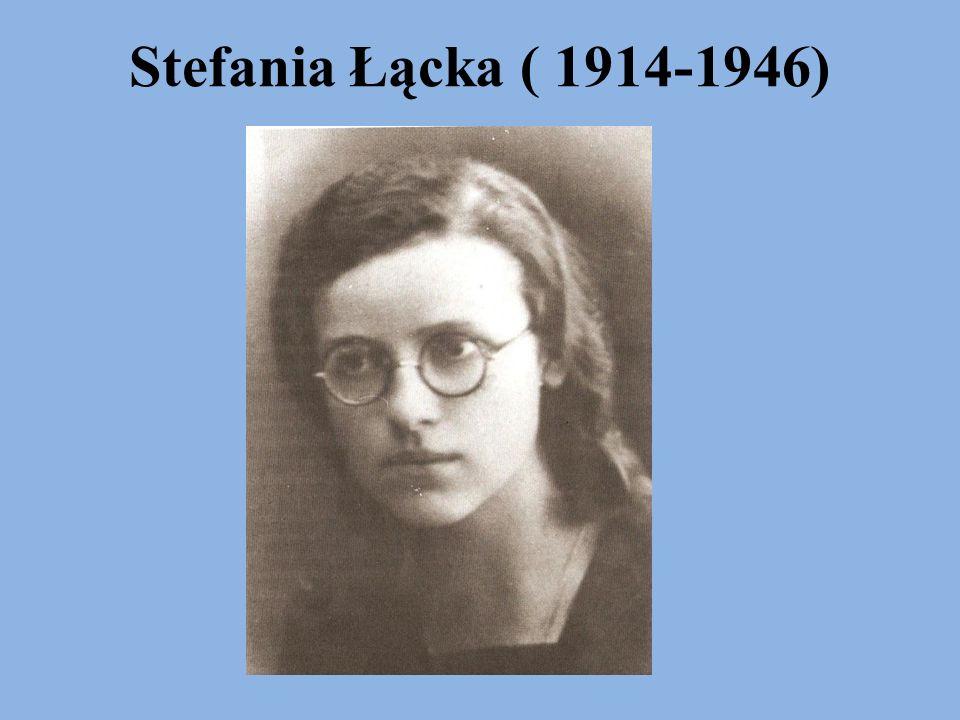 Stefania Łącka ( 1914-1946)
