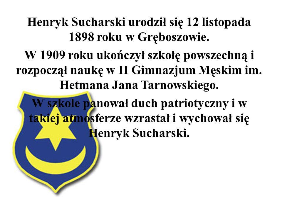 Henryk Sucharski urodził się 12 listopada 1898 roku w Gręboszowie.