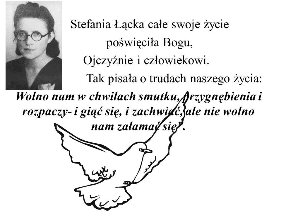 Stefania Łącka całe swoje życie poświęciła Bogu,