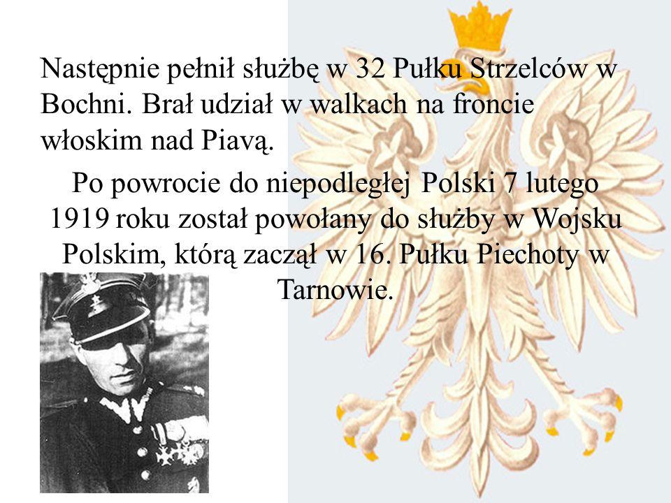 Następnie pełnił służbę w 32 Pułku Strzelców w Bochni