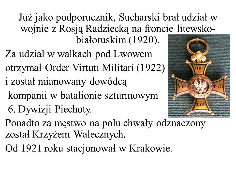 Już jako podporucznik, Sucharski brał udział w wojnie z Rosją Radziecką na froncie litewsko-białoruskim (1920).