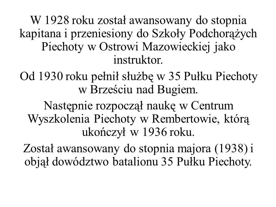 Od 1930 roku pełnił służbę w 35 Pułku Piechoty w Brześciu nad Bugiem.