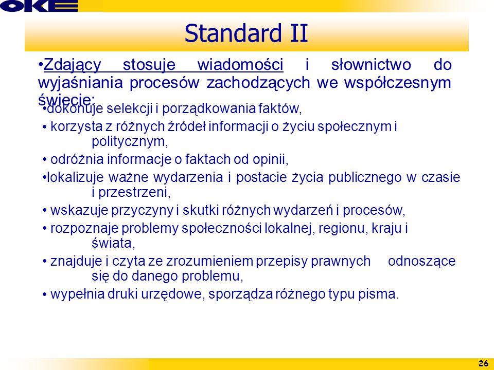 Standard II Zdający stosuje wiadomości i słownictwo do wyjaśniania procesów zachodzących we współczesnym świecie: