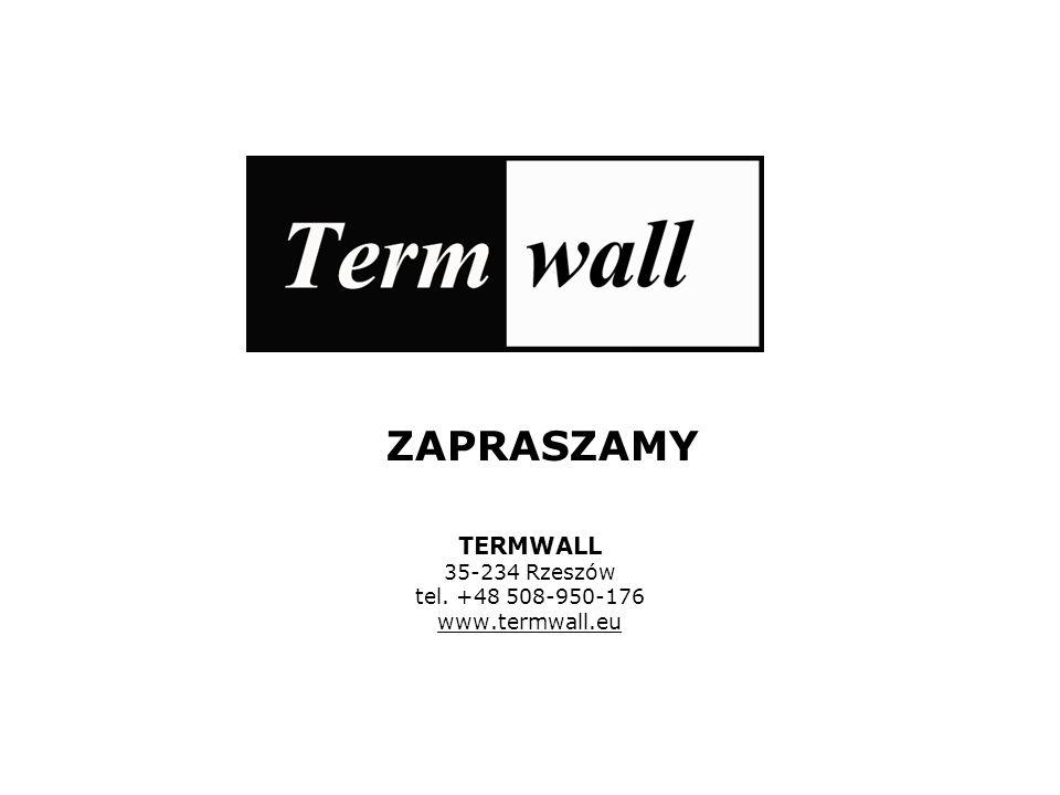 ZAPRASZAMY TERMWALL 35-234 Rzeszów tel. +48 508-950-176