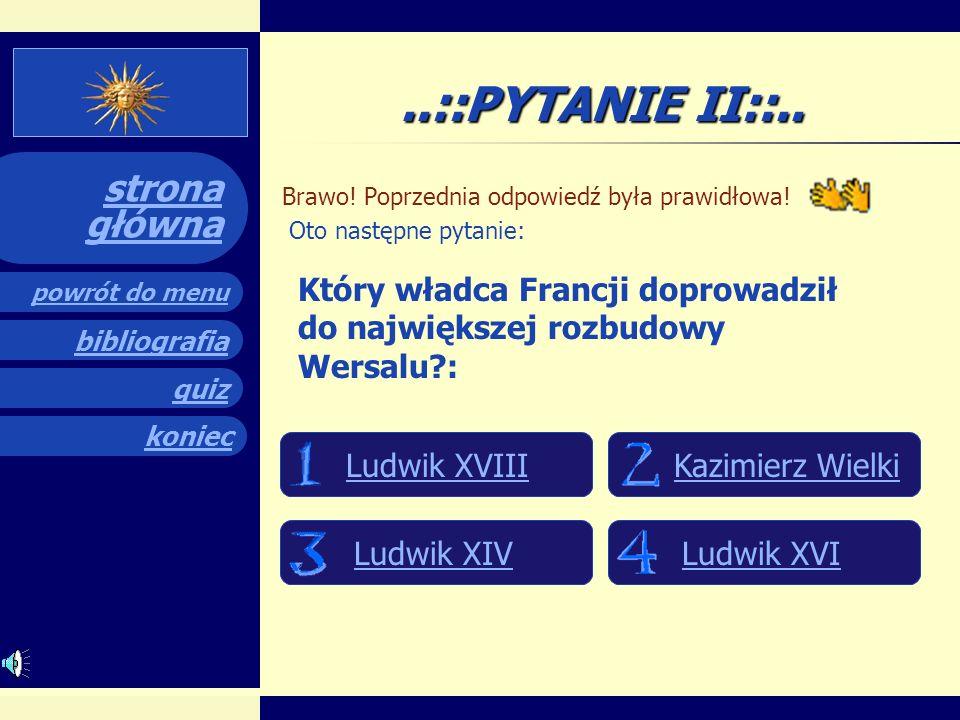 ..::PYTANIE II::.. Brawo! Poprzednia odpowiedź była prawidłowa! Oto następne pytanie: