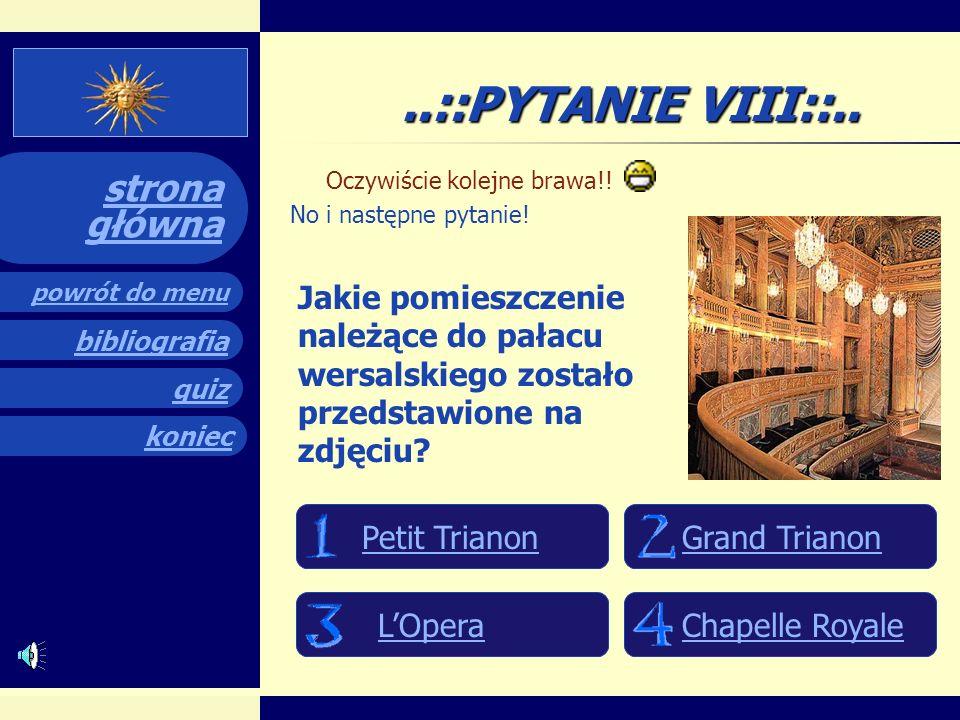 ..::PYTANIE VIII::.. Oczywiście kolejne brawa!! No i następne pytanie!
