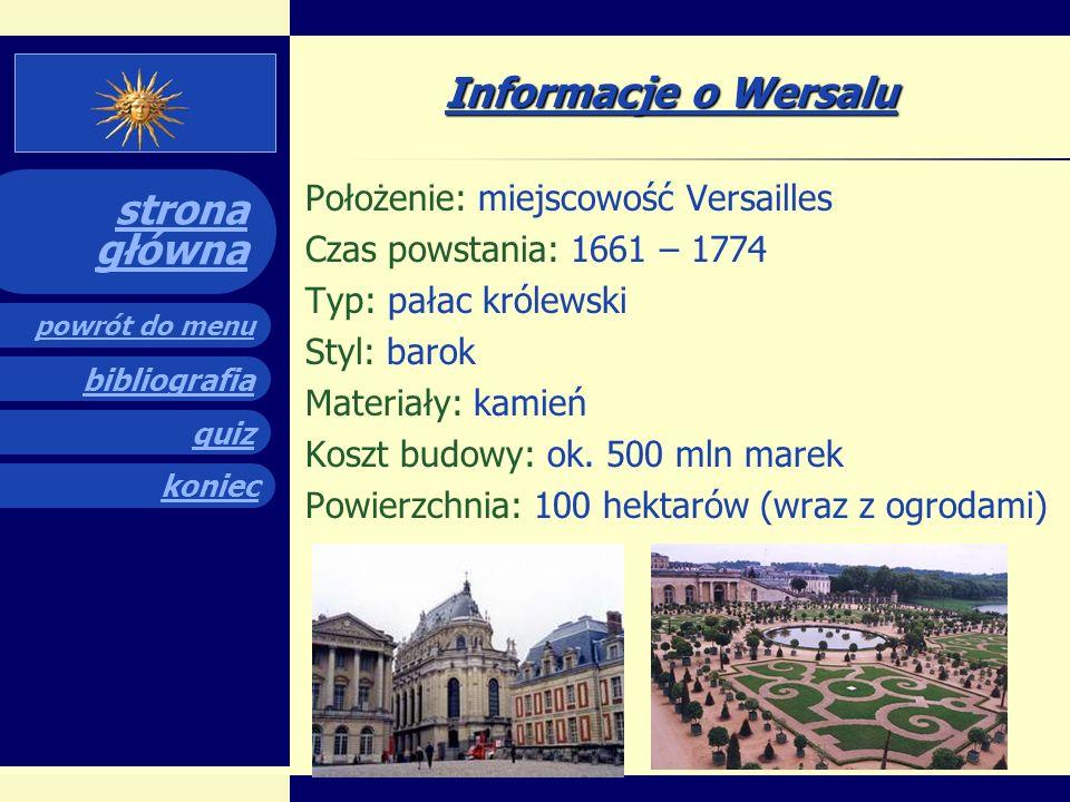 Informacje o Wersalu Położenie: miejscowość Versailles