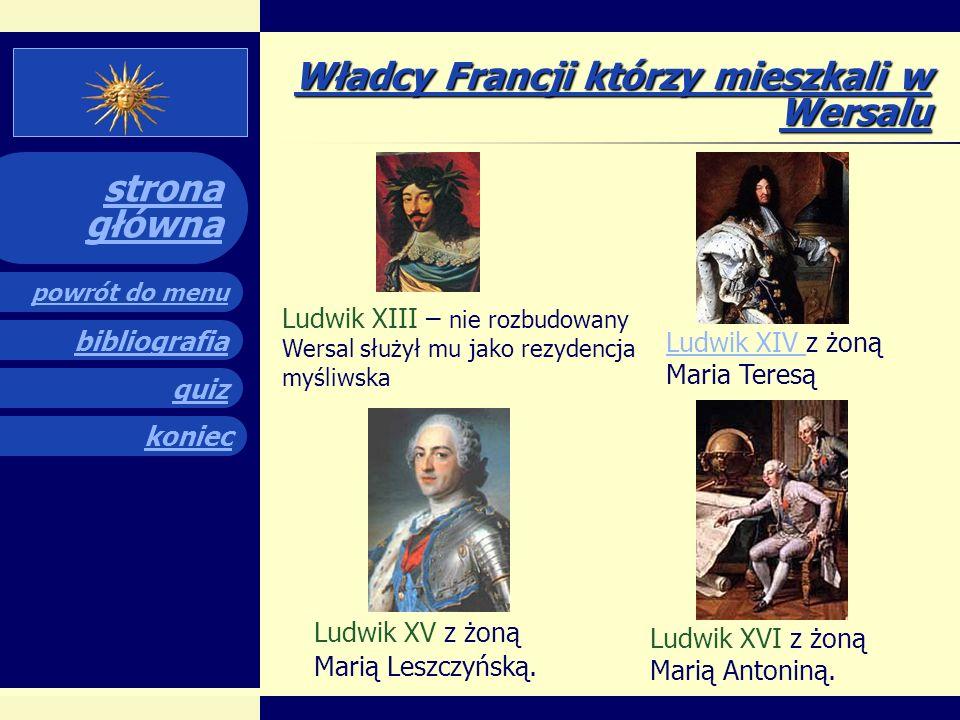 Władcy Francji którzy mieszkali w Wersalu