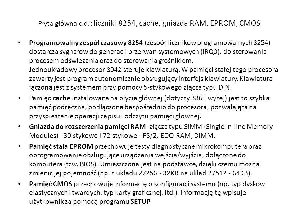 Płyta główna c.d.: liczniki 8254, cache, gniazda RAM, EPROM, CMOS