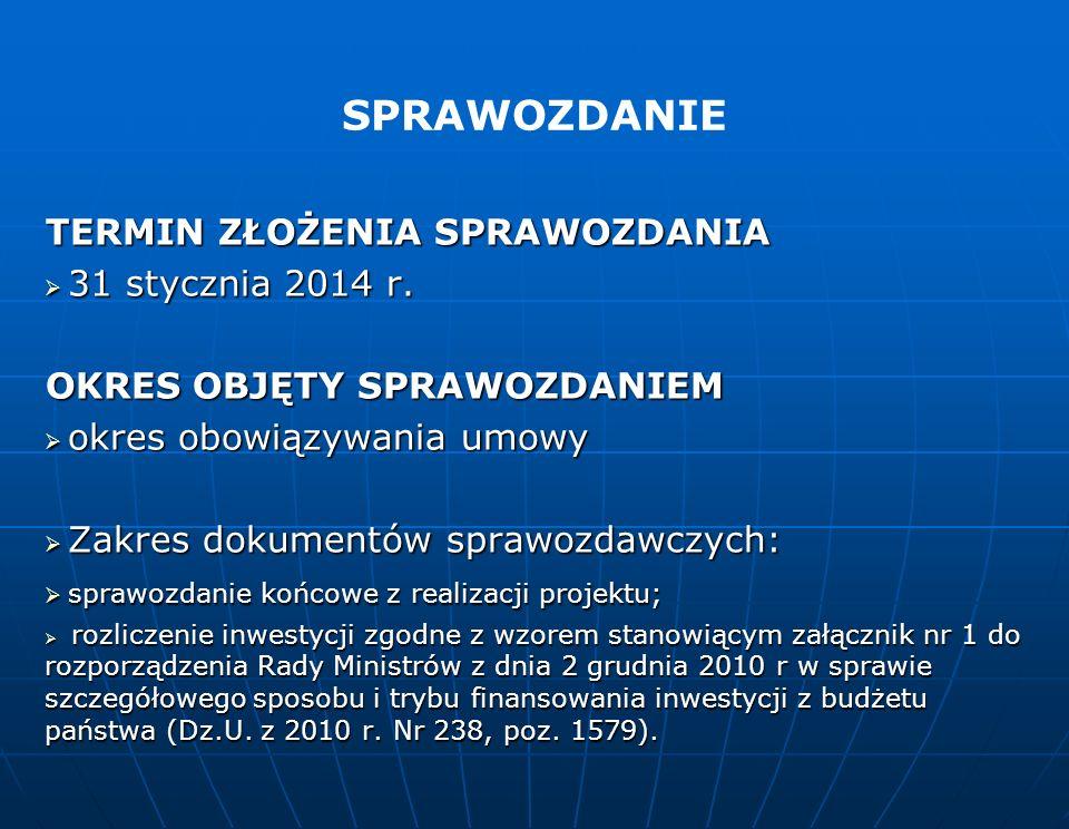 SPRAWOZDANIE TERMIN ZŁOŻENIA SPRAWOZDANIA 31 stycznia 2014 r.