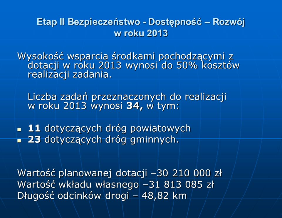 Etap II Bezpieczeństwo - Dostępność – Rozwój w roku 2013