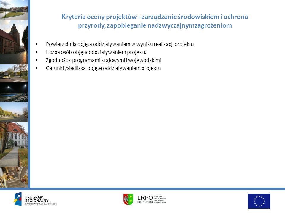 Kryteria oceny projektów –zarządzanie środowiskiem i ochrona przyrody, zapobieganie nadzwyczajnymzagrożeniom