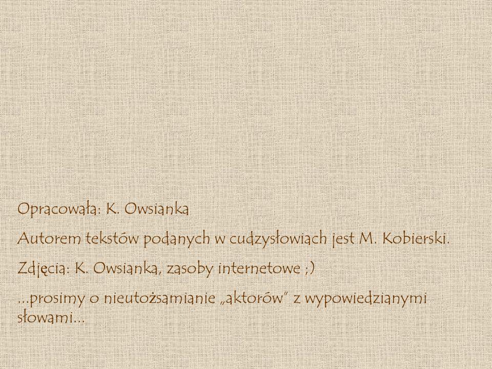 Opracowała: K. Owsianka