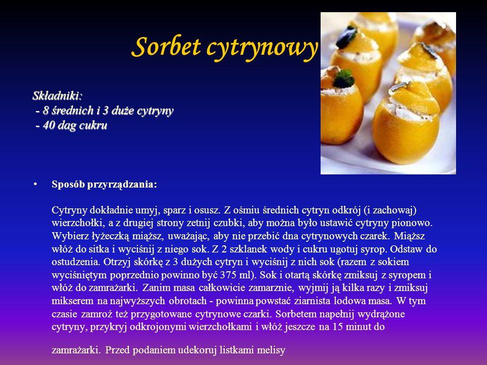 Sorbet cytrynowy Składniki: - 8 średnich i 3 duże cytryny - 40 dag cukru.