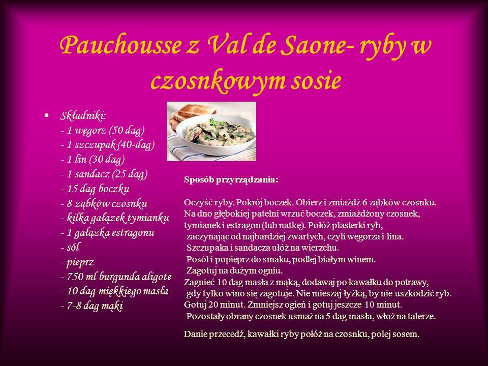 Pauchousse z Val de Saone- ryby w czosnkowym sosie